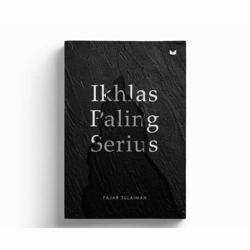 Foto Produk Ikhlas Paling Serius - Fajar Sulaiman dari Alifia Bookstore