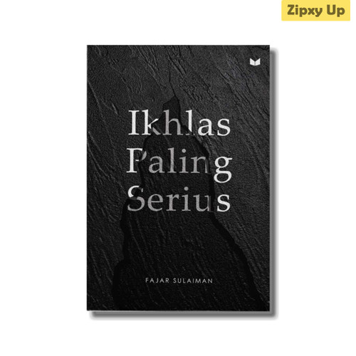 Foto Produk Buku Ikhlas Paling Serius by Fajar Sulaiman dari Zipxy Up