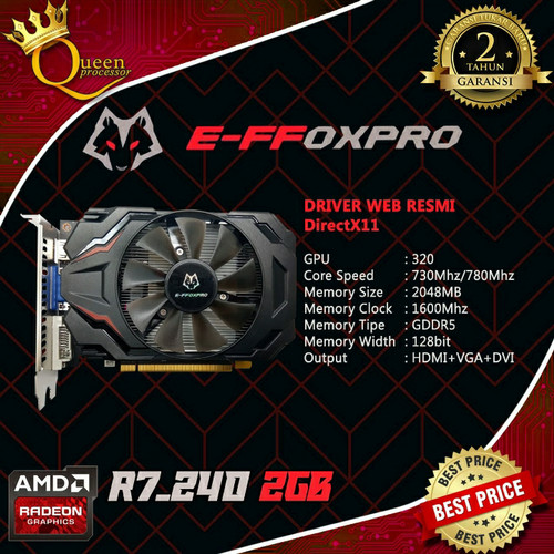 Foto Produk VGA E-FFOXPRO AMD R7 240 2GB D5 128BIT ORIGINAL NEW !!! 2 THN GARANSI dari QUEENPROCESSOR