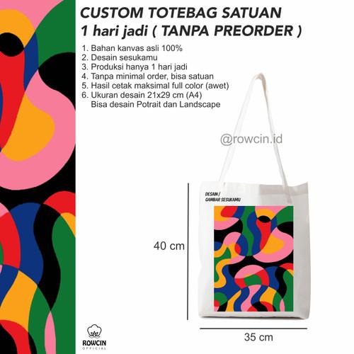Foto Produk CUSTOM TOTEBAG BAHAN KANVAS PREMIUM BISA SATUAN 1 HARI JADI - Custom+perekat dari Rowcin.id Official Shop