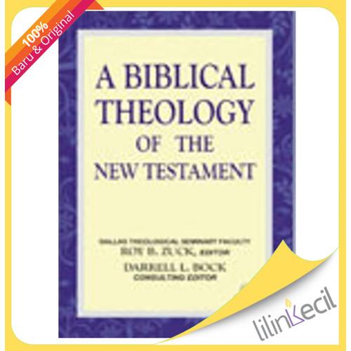 Foto Produk A Biblical Theology Of The New Testament ( Darrell L. Bock ) dari lilinkecil