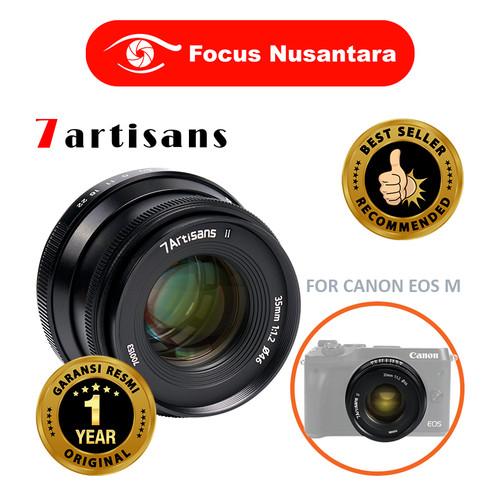 Foto Produk 7ARTISANS 35mm F1.2 Mark II Lens (APSC) For Canon EOS M dari Focus Nusantara