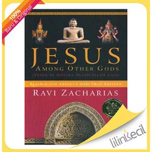 Foto Produk Jesus Among Other Gods - Terjemahan (Ravi Zacharias) dari lilinkecil