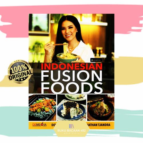 Foto Produk Indonesian Fusion Food - Devina Hermawan dari BUKU BACAAN 452