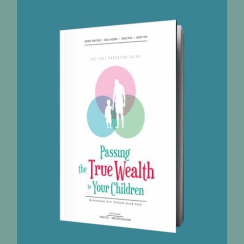 Foto Produk Buku Passing the True Wealth for Your Children dari Semua Hebat