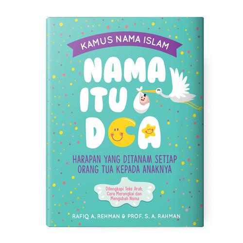 Foto Produk Kamus Nama Islam: Nama Itu Doa dari Renebook Turos