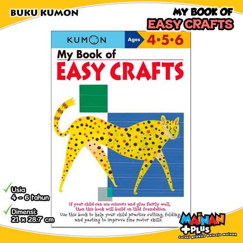 Foto Produk BUKU ANAK KUMON MY BOOK OF EASY CRAFTS 4 5 6 dari MainanPlus