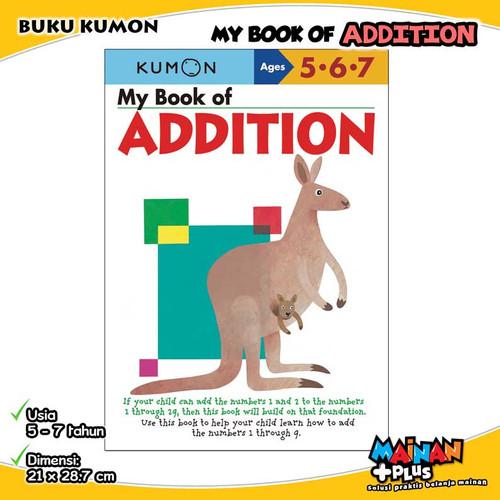 Foto Produk BUKU ANAK KUMON MY BOOK OF ADDITION USIA 5 6 7 dari MainanPlus