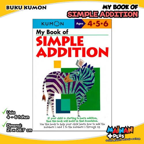 Foto Produk BUKU ANAK KUMON MY BOOK OF SIMPLE ADDITION 4 5 6 dari MainanPlus