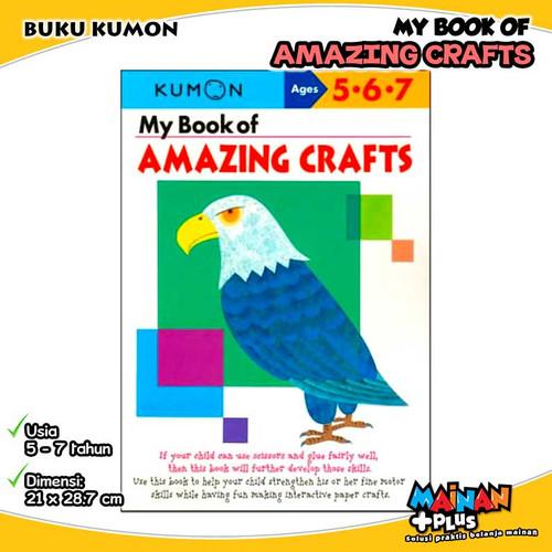 Foto Produk BUKU ANAK KUMON MY BOOK OF AMAZING CRAFTS 5 6 7 dari MainanPlus