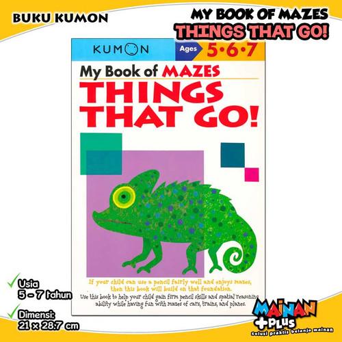 Foto Produk BUKU ANAK KUMON MY BOOK OF MAZES THINGS THAT GO! 5 6 7 dari MainanPlus