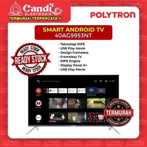 Foto Produk ANDROID TV LED TV 40 INCH POLYTRON 40AG9953NT dari Candi Elektronik Solo