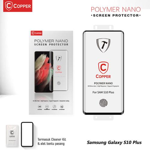 Foto Produk Samsung Galaxy S10 Plus - COPPER Polymer Nano Tempered Glass - POLYMER NANO dari Copper Indonesia