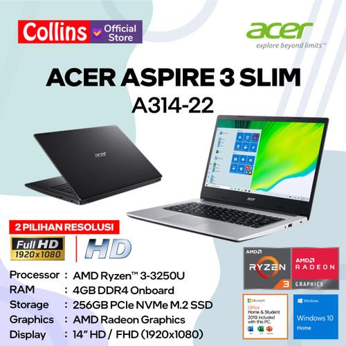 """Foto Produk Acer Aspire 3 Slim A314-22 AMD RYZEN 3-3250U 4GB 256GB 14"""" FHD W10 OHS - HD (1366x768) dari Collins Official"""