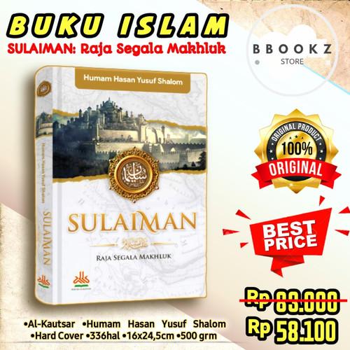 Foto Produk SULAIMAN RAJA SEGALA MAKHLUK Original Hare Cover Buku Islami Alkautsar dari BBOOKZ STORE