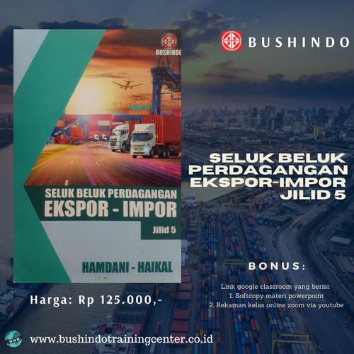 Foto Produk Buku Seluk Beluk Perdagangan Ekspor-Impor Jilid 5 dari Bushindo Shop