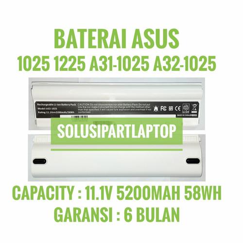 Foto Produk BATERAI ASUS Eee PC 1025 1025C 1225 1225C 1225B A32-1025 HIGH WHITE dari SolusiPartLaptop