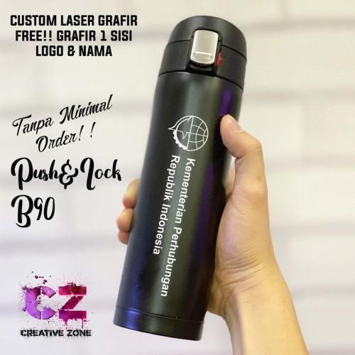 Foto Produk CUSTOM TUMBLER TERMOS PUSH LOCK B90 MURAH SOVENIR/PROMOSI LASER GRAFIR dari Creative_Zone