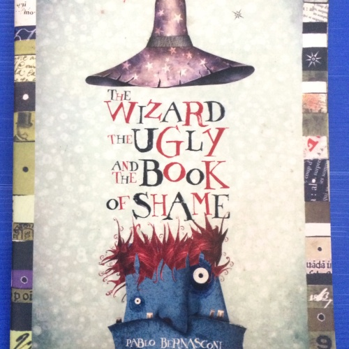 Foto Produk The Wizard The Ugly and The Book of Shame - Pablo Bernasconi dari CV Pionir Jaya