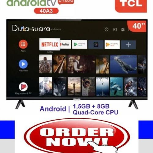 Foto Produk LED TV TCL 40 Inch 40A3 Digital ANDROID Smart TV Google Certified - TANPA BUBBLE dari Duta suara elektronik.