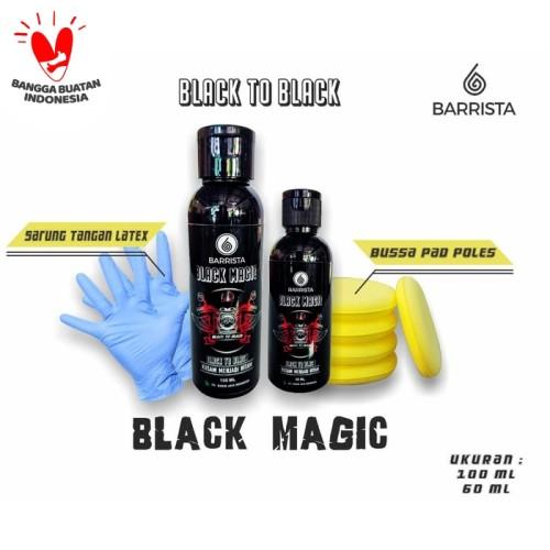 Foto Produk Black Magic BARRISTA - Penghitam Plastik Body Motor Mobil - 60ml dari Distributor HPAI