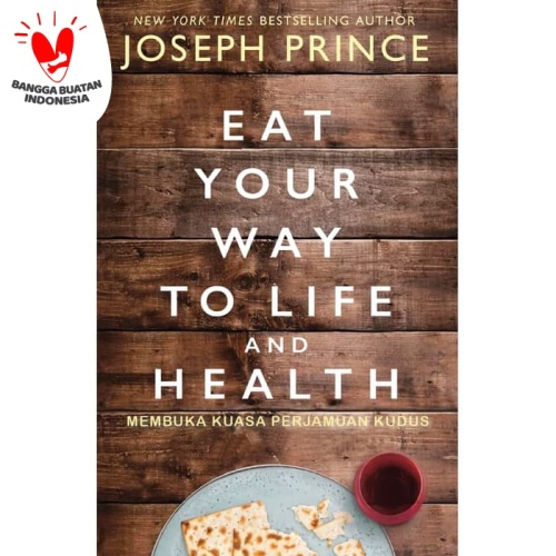 Foto Produk Buku Eat Your Way To Life and Health (Joseph Prince) dari Light Publishing