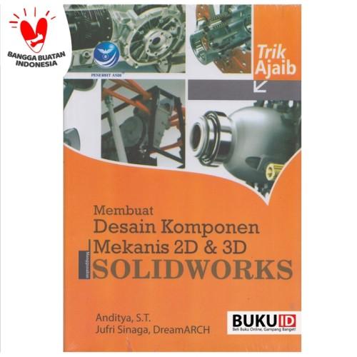 Foto Produk Buku Membuat Desain Komponen Mekanis 2D Dan 3D Menggunakan Solidworks dari Buku ID