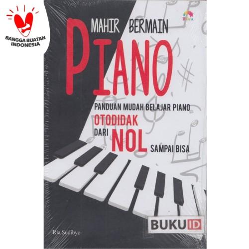 Foto Produk Buku Mahir Bermain Piano Panduan Mudah Belajar Piano Otodidak Dari Nol dari Buku ID