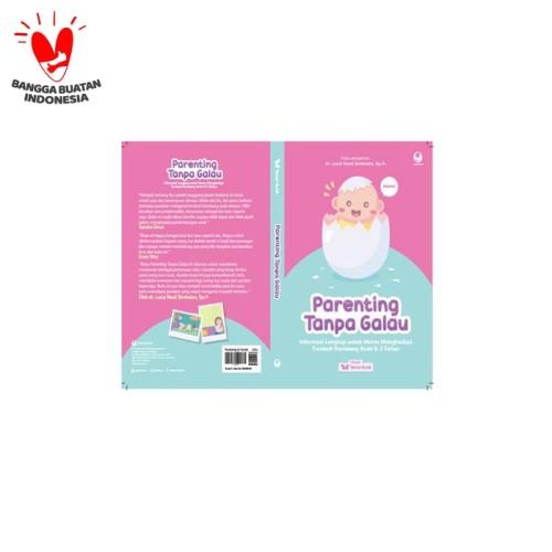Foto Produk Parenting Tanpa Galau ( Pre Order dari Gramedia Official Store