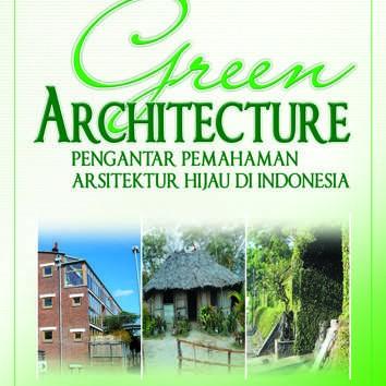 Foto Produk GREEN ARCHITECTURE Pengantar Pemahaman Arsitektur Hijau di Indonesia dari salsabila
