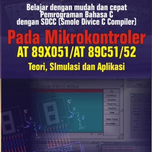 Foto Produk Belajar Dengan Mudah dan cepat pemrograman Bahasa C dgn SDCC Pd Mikrokontroler AT89X051/52 dari Kayna Books