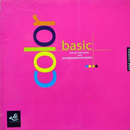 Foto Produk Buku Color Basic Panduan Dasar Warna Untuk Desainer & Industri Grafika dari TokoBukuDesain