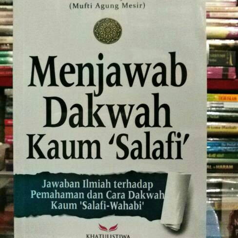 Foto Produk BUKU MENJAWAB DAKWAH KAUM SALAFI Prof Dr ALI JUM'AH KHATULISTIWA dari 'ADien Bookshop