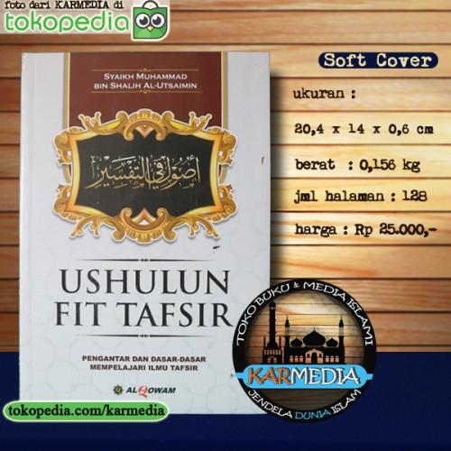 Foto Produk Ushulun Fit Tafsir - Pengantar & Dasar Ilmu Tafsir -Al Qowam- Karmedia dari karmedia