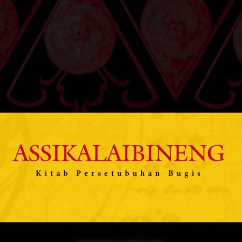Foto Produk Assikalaibineng; Kitab Persetubuhan Bugis dari Kampung Buku
