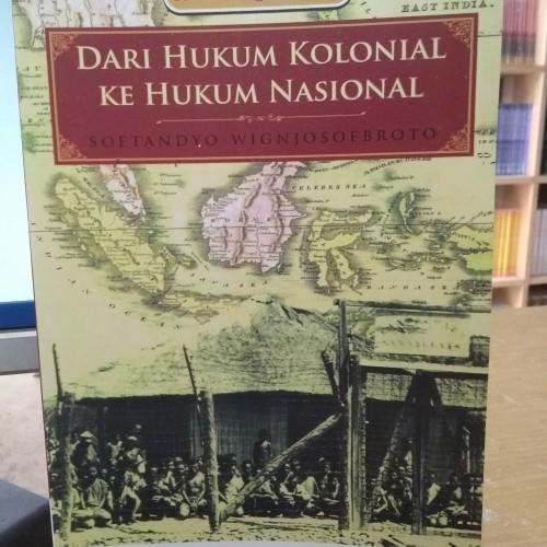 Foto Produk Dari Hukum Kolonial ke Hukum Nasional - Soetandyo Wignjosoebroto dari City Store Malang