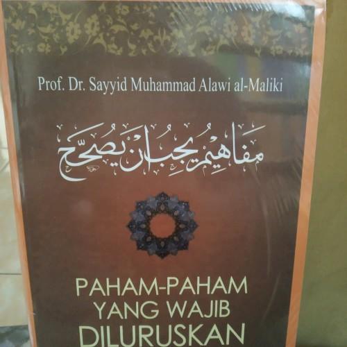 Foto Produk Paham Paham Yang Wajib Diluruskan - Sayyid Muhammad Alawi al-Maliki dari City Store Malang