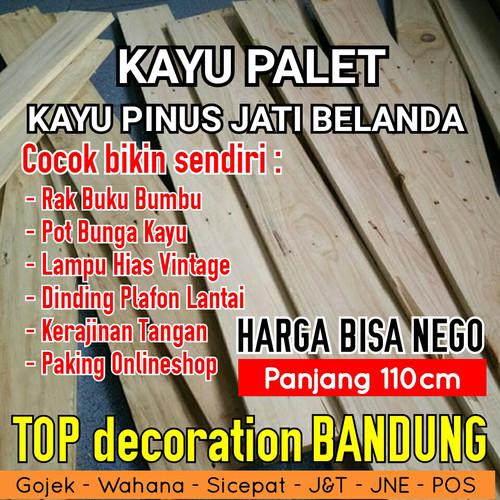 Foto Produk Kayu Palet Kayu Pinus Jati Belanda 110cm dari topdecoration
