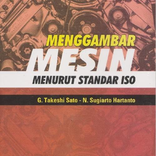 Foto Produk Menggambar Mesin Menurut Standar ISO karya Sugiarto / Takeshi Sato dari Balai Pustaka