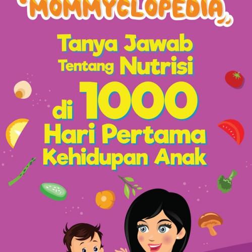 Foto Produk Mommyclopedia: Tanya-jawab ttg nutrisi di 1000 hari 1 kehidupan anak dari BukuGalileo