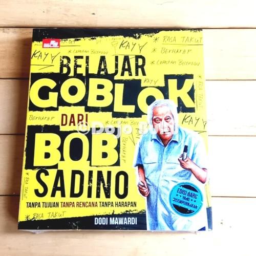 Foto Produk Belajar Bodoh dari Bob Sadino (Ed. Baru yang Disempurnakan) oleh Dodi dari Dojo Buku