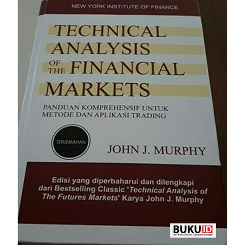Foto Produk Buku Technical Analysis of the Financial Markets - Terjemahan dari Buku ID