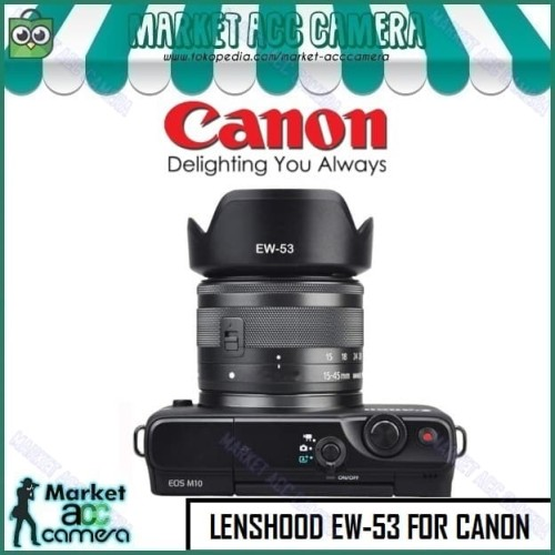 Foto Produk Lens Hood EW-53 for Canon EOS M 15-45mm (EOS M10/M3/M5/M6/M50/M100) dari Market ACC Camera
