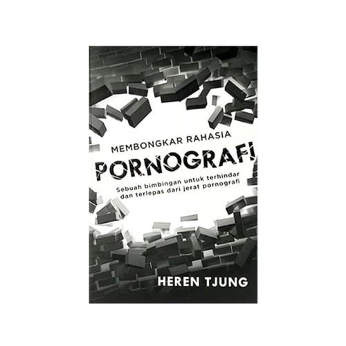 Foto Produk Buku Membongkar Rahasia Pornografi, Heren Tjung dari Visi Christian Store