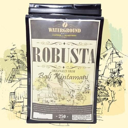 Foto Produk Kopi Robusta Bali Kintamani 250 gr [Biji/Bubuk] Coffee Beans Grounds dari WATERGROUND COFFEE