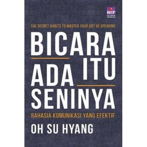Foto Produk Buku Bicara Itu Ada Seninya . Oh Su Hyang. Public Speaking Best Seller dari Om Botak