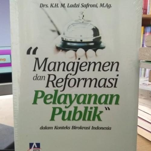 Foto Produk Manajemen dan Reformasi Pelayanan Publik - Ladzi Safroni dari City Store Malang