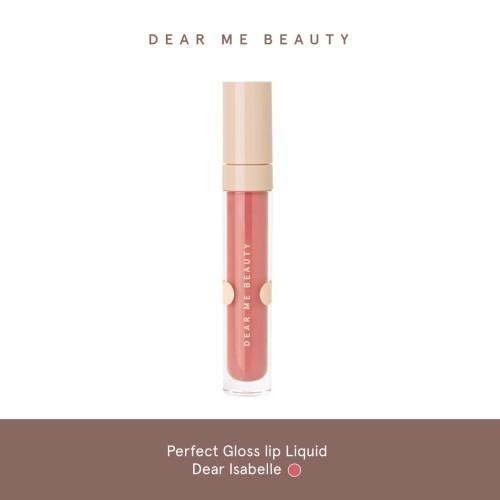 Foto Produk Dear Me PERFECT GLOSS LIP LIQUID - Dear Isabelle dari Dear Me Beauty