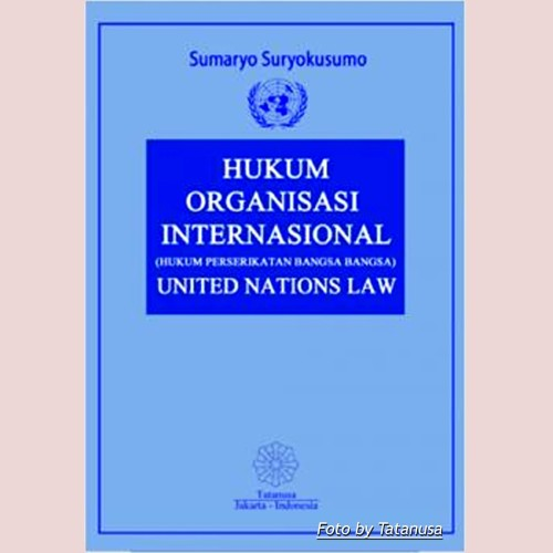 Foto Produk Hukum Organisasi Internasional United Nations Law dari Tatanusa