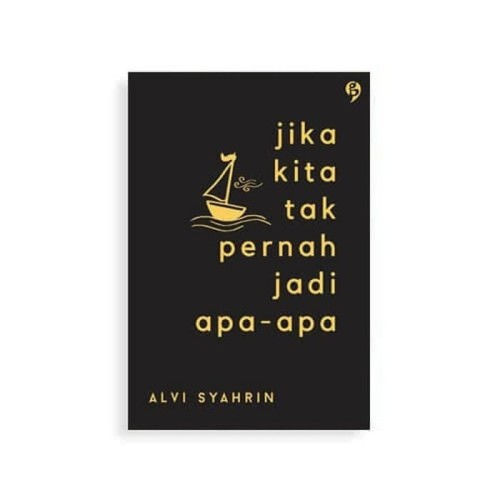Foto Produk Jika Kita Tak Pernah Jadi Apa-Apa - Alvi Syahrin dari Alifia Bookstore